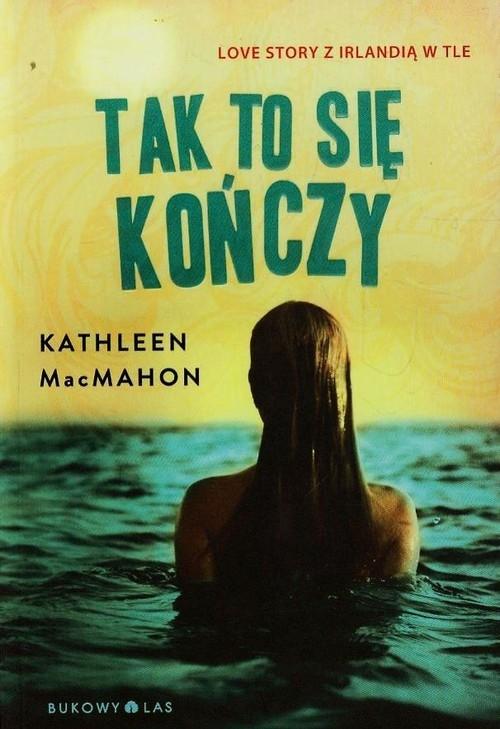 Tak to się kończy MacMahon Kathleen