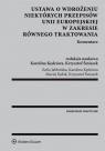 Ustawa o wdrożeniu niektórych przepisów Unii Europejskiej w zakresie równego Jabłońska Zofia, Kędziora Karolina, Kułak Maciej, Śmiszek Krzysztof