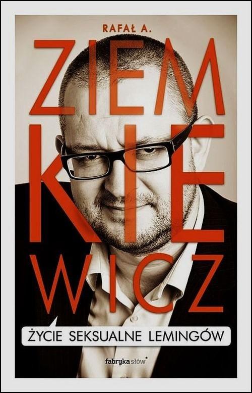 Życie seksualne lemingów Ziemkiewicz Rafał A.
