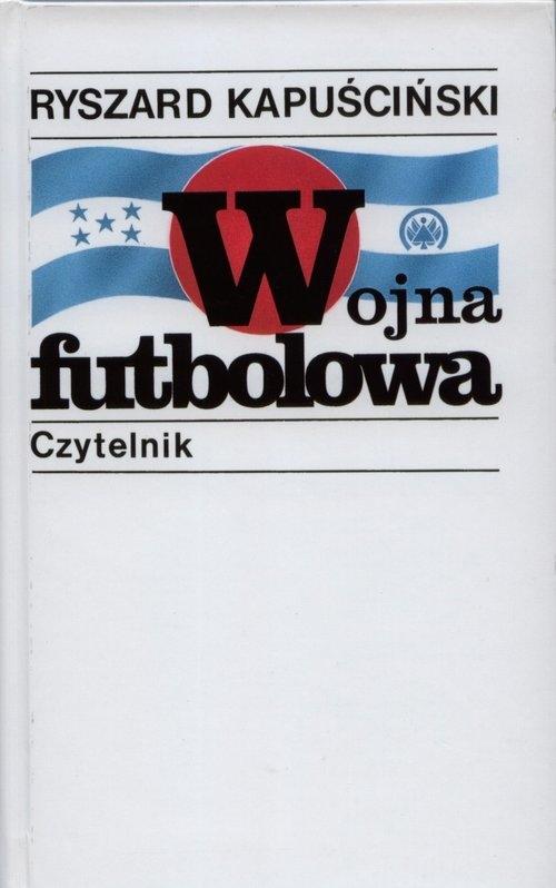 Wojna futbolowa Kapuściński Ryszrd
