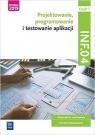 Projektowanie, programowanie i testowanie aplikacji. Kwalifikacja INF.04. Podręcznik do nauki zawodu technik programista. Część 1