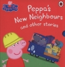 Peppa's New Neighbours and other stories