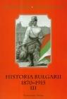 Historia Bułgarii 1870-1915 Tom 3  Rubacha Jarosław, Malinowski Andrzej