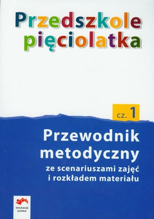 Przedszkole pięciolatka Część 1 Przewodnik metodyczny z płytą CD