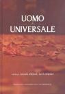 Uomo universale. Rozważania o człowieku, społeczeństwie i wartościach red. Jolanta Zdybel, Lech Zdybel