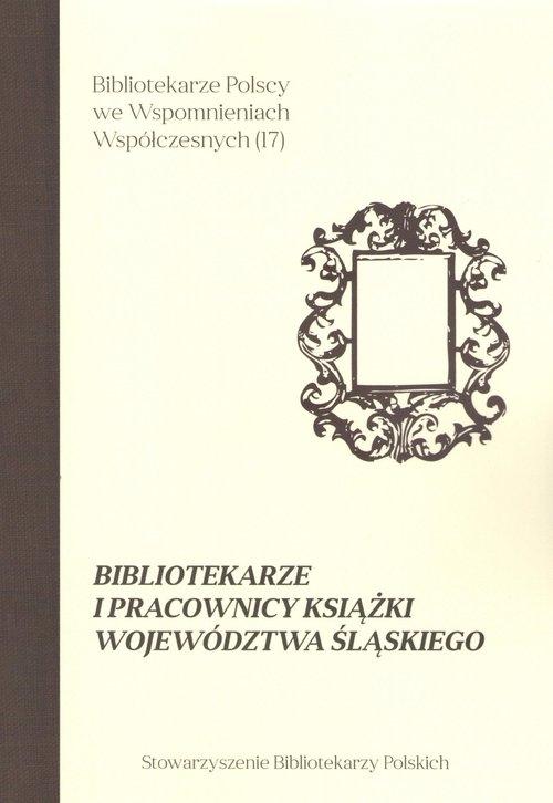 Bibliotekarze i pracownicy książki województwa śląskiego