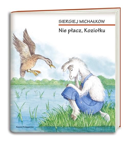 Nie płacz, Koziołku Michałkow Siergiej