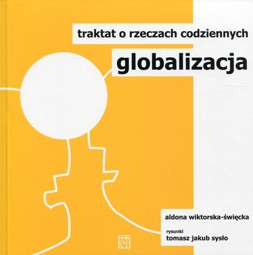 Globalizacja Traktat o rzeczach codziennych Wiktorska-Święcka Aldona