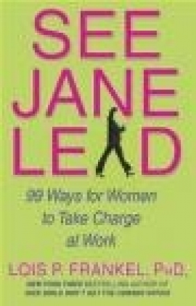 See Jane Lead 99 Ways for Women to Take Charge