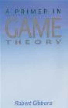 A Primer in Game Theory Robert Gibbons