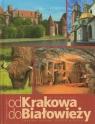 Od Krakowa do Białowieży