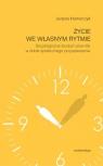 Życie we własnym rytmie Socjologiczne studium slow life w dobie społecznego Kramarczyk Justyna