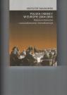 Polska i Niemcy w Europie 2004-2014 Różnice interesów - uwarunkowania i