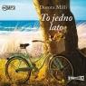To jedno lato  (Audiobook) Milli Dorota
