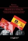 Franco i Stalin Związek Sowiecki w polityce Hiszpanii w okresie drugiej Kaczorowski Bartosz