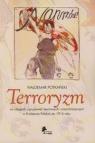 Terroryzm na usługach ugrupowań lewicowych i anarchistycznych w Królestwie Polskim do 1914 roku