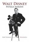 Walt disney potęga marzeń biografia wyd.2