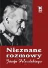 Nieznane rozmowy Józefa Piłsudskiego Baranowski Władysław, Śliwiński Artur