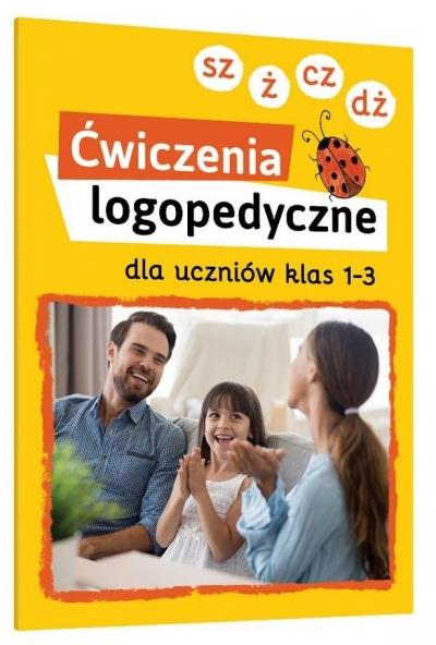Ćwiczenia logopedyczne kl. 1-3 SZ, Ż, CZ, DŻ Magdalena Bielenin, Anna Willman