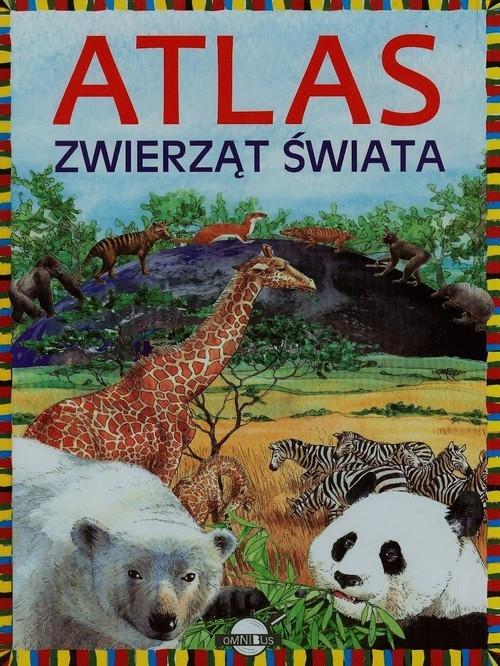 Atlas zwierząt świata Nożyńska-Demianiuk Agnieszka
