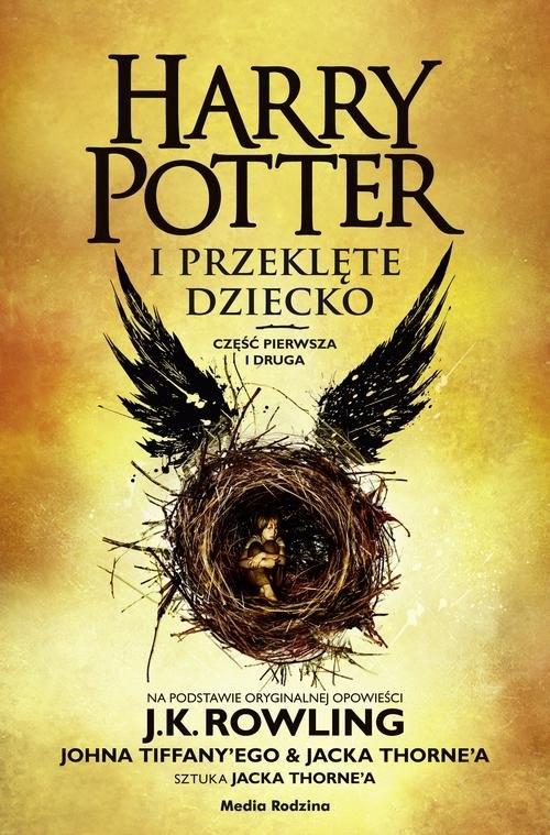 Harry Potter i przeklęte dziecko. Część I i II Rowling J.K., Thorne Jack, Tiffany John