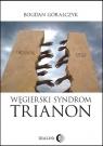 Węgierski Syndrom Trianon Góralczyk Bogdan