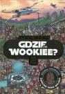 Star Wars Gdzie jest Wookiee Tom 2 Pallant Katrina