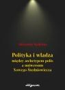 Polityka i władza między archetypem polis a uniwersum Nowego Średniowiecza Spalińska Aleksandra