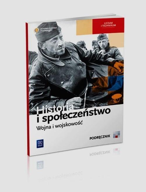 Historia i społeczeństwo Wojna i wojskowość Podręcznik Markowicz Marcin, Pytlińska Olga, Wyroda Agata