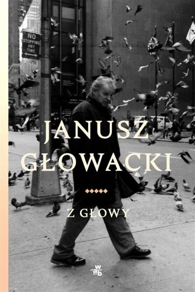 Z głowy Janusz Głowacki