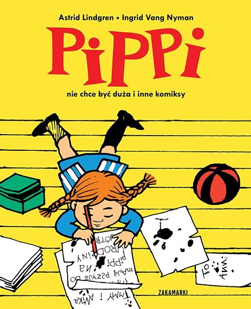 Pippi nie chce być duża i inne komiksy Lindgren Astrid, Ingrid Vang Nyman