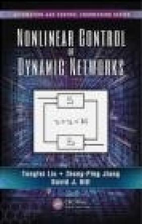 Nonlinear Control of Dynamic Networks David J. Hill, Zhong-Ping Jiang, Tengfei Liu