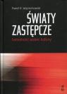 Światy zastępcze Samotność wobec kultury Wojciechowski Paweł R.