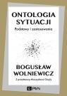 Ontologia sytuacji Podstawy i zastosowania Wolniewicz Bogusław