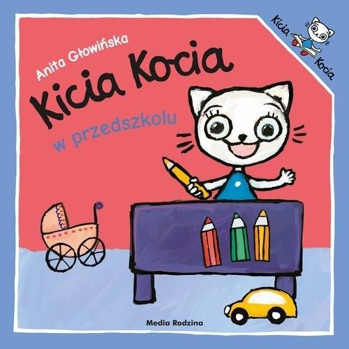 Kicia Kocia w przedszkolu Głowińska Anita