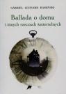 Ballada o domu i innych rzeczach śmiertelnych Kamiński Gabriel Leonard