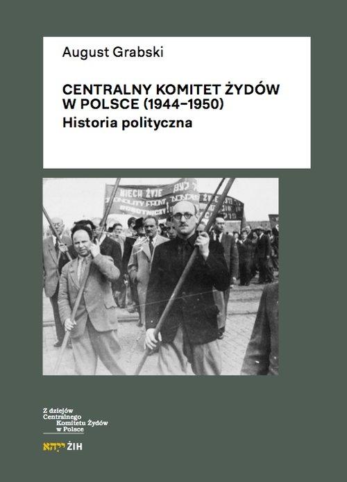 Centralny Komitet Żydów w Polsce (1944-1950) Grabski August