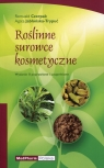 Roślinne surowce kosmetyczne Wydanie II