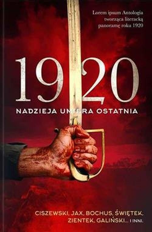 1920 Nadzieja umiera ostatnia praca zbiorowa