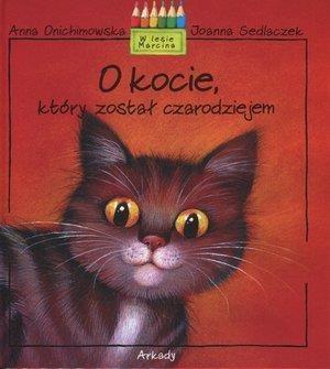 O kocie, który został czarodziejem Onichimowska Anna