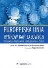 Europejska unia rynków kapitałowych Perspektywa finansowania Janc Alfred, Mikołajczak Paweł, Waliszewski Krzysztof