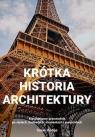 Krótka historia architektury   Kieszonkowy przewodnik po stylach, budowlach, Hodge Susie