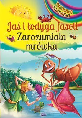 Jaś i łodyga fasoli Zarozumiała mrówka