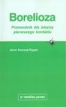 Borelioza przewodnik dla lekarzy pierwszego Przewodnik dla lekarzy Korczak-Rogoń Anna