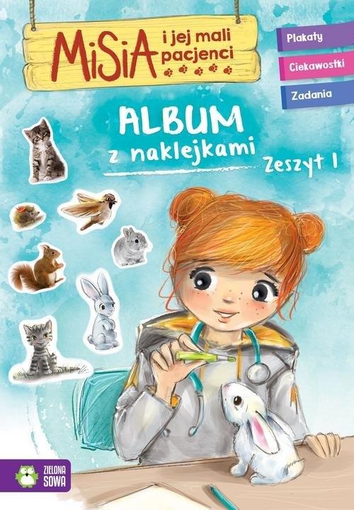 Misia i jej mali pacjenci Album z naklejkami Zeszyt 1 Praca zbiorowa