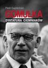 Gomułka Dyktatura ciemniaków Gajdziński Piotr