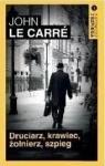 Spowiedź szpiega T.1 Druciarz, krawiec, żołnierz.. John Le Carre