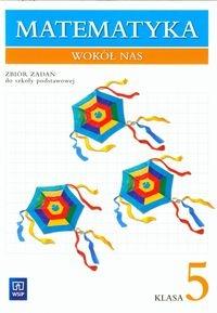 Matematyka wokół nas 5 Zbiór zadań Lewicka Helena, Lewicka Joanna