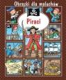 Obrazki dla maluchów - Piraci w.2018 Emilie Beaumont, Sylvie Michelet