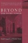Beyond Ivory Tower Miroslav Nincic, Joseph Lepgold, M. Nincic
